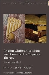 Ancient Christian Wisdom and Aaron Beck's Cognitive Therapy: A Meeting of Minds- Foreword by H. Tristram Engelhardt