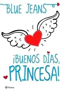 ¡Buenos días, princesa! (El club de los incomprendidos, #1)