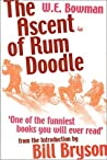 The Ascent Of Rum Doodle by W.E. Bowman