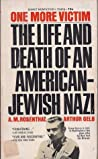 One More Victim: The Life and Death of a Jewish Nazi