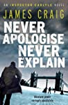 Never Apologise, Never Explain (Inspector Carlyle #2) audiobook download free