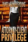 Attorney-Client Privilege (Vernetta Henderson, #4)