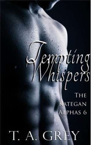 Tempting Whispers (The Kategan Alphas, #6)