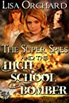 The Super Spies and the High School Bomber (Super Spies, #2)