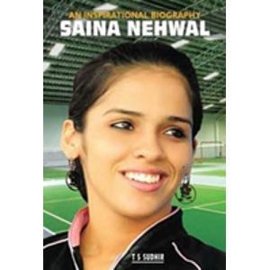 Saina Nehwal : An Inspirational Biography
