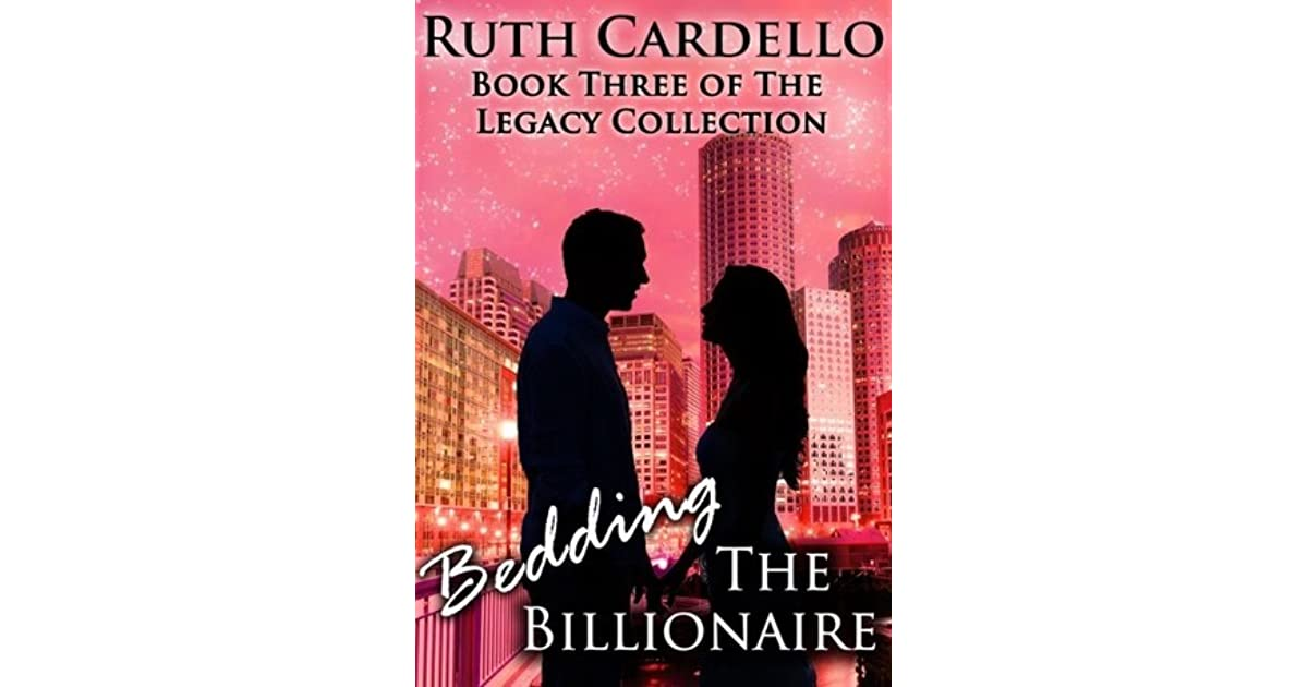 14afbfc914d09 Bedding the Billionaire (Legacy Collection, #3) by Ruth Cardello