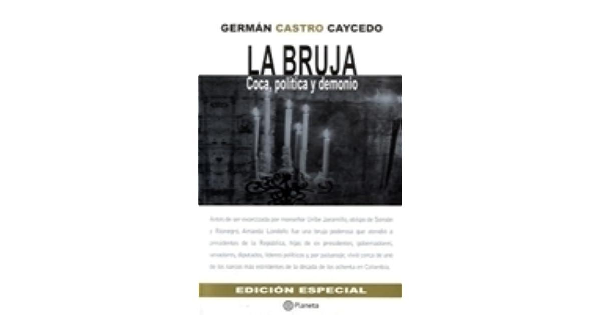 DESCARGAR LIBRO LA BRUJA DE GERMAN CASTRO CAICEDO GRATIS PDF