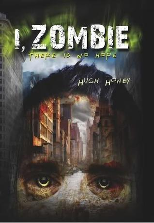 I, Zombie by Hugh Howey