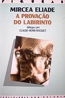 A Provação do Labirinto: Diálogos com Claude-Henri Rocquet