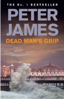 Dead Man's Grip by Peter James