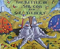 The Battle of Sir Cob and Sir Filbert