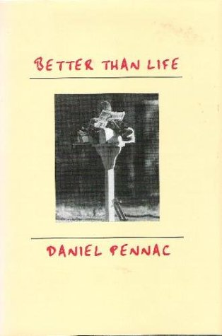 Better Than Life by Daniel Pennac