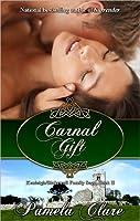 Carnal Gift (Blakewell/Kenleigh Family Trilogy, #2)
