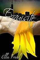 Exquisite (Exquisite, #1)