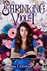 Shrinking Violet by Karina Lickorish Quinn