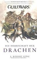 Die Herrschaft der Drachen (Guild Wars, #2)