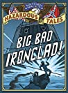 Big Bad Ironclad!