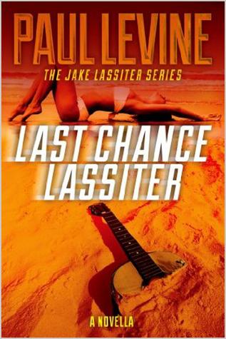Last Chance Lassiter by Paul Levine
