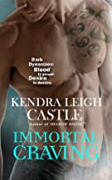 Immortal Craving (Dark Dynasties, #4)