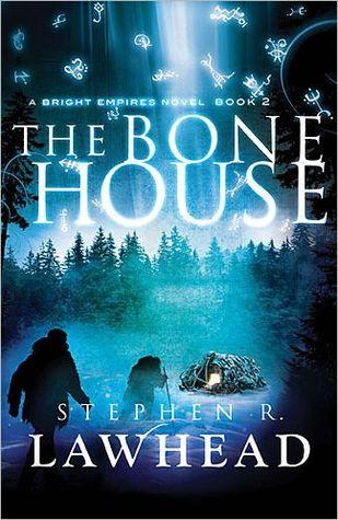 The Bone House (Bright Empires, #2)