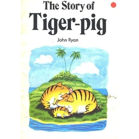 the story of tiger pig by john ryan reviews discussion. Black Bedroom Furniture Sets. Home Design Ideas