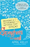 Spaghetti on the Wall: Branding and Networking Methods that Stick!
