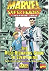 Marvel Super Heroes Adventure Game: The Reed Richards Guide To Everything