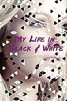 My Life in Black and White by Natasha Friend