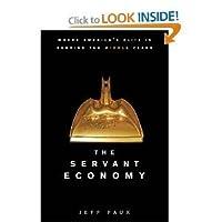 The Servant Economy: Where America's Elite is Sending the Middle