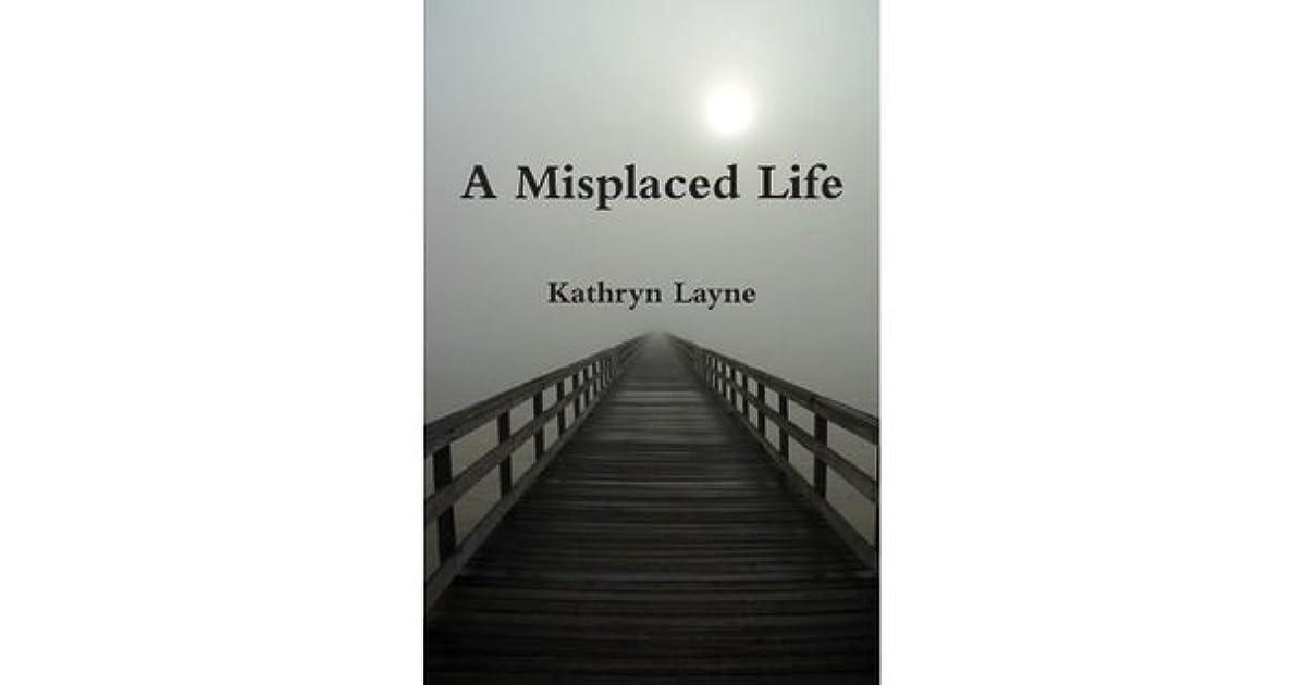 A Misplaced Life By Kathryn Layne