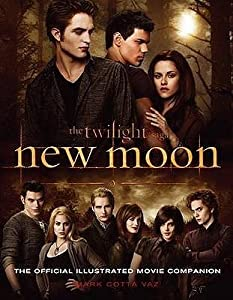 New Moon: The Complete Illustrated Movie Companion (The Twilight Saga: The Official Illustrated Movie Companion, #2)