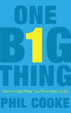 One Big Thing-Discovering What You Were Born to Do