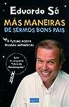 Más Maneiras de Sermos Bons Pais by Eduardo Sá