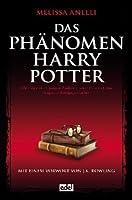 Das Phänomen Harry Potter : alles über einen jungen Zauberer, seine Fans und eine magische Erfolgsgeschichte