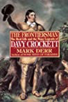 The Frontiersman: The Real Life and the Many Legends of Davy Crockett