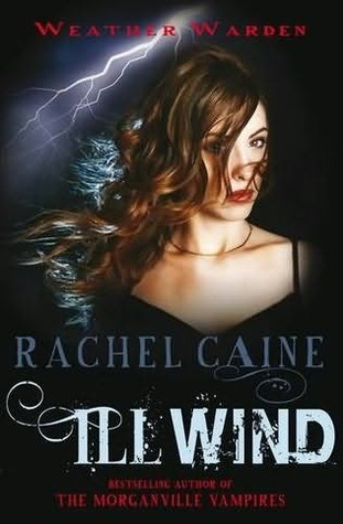 Ill Wind Weather Warden 1 By Rachel Caine