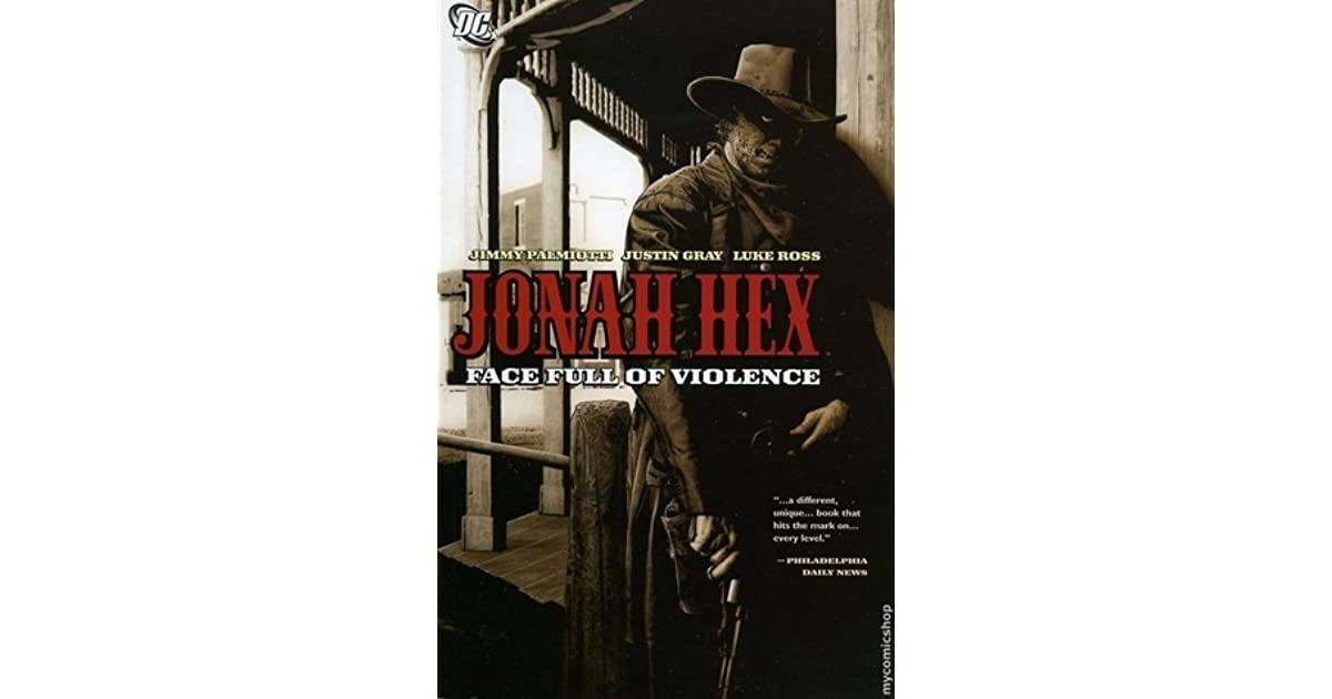 Jonah Hex, Vol  1: Face Full of Violence by Justin Gray