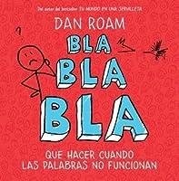 Bla bla bla: Qué hacer cuando las palabras no funcionan