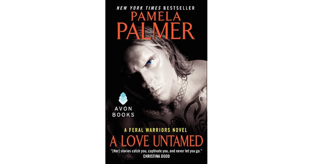 Read A Love Untamed Feral Warriors 7 By Pamela Palmer