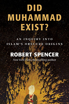 Did Muhammad Exist? by Robert Spencer