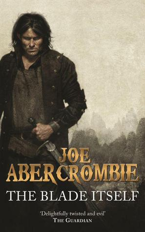 Read The Blade Itself The First Law 1 By Joe Abercrombie