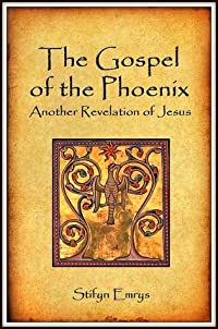 The Gospel of the Phoenix: Another Revelation of Jesus