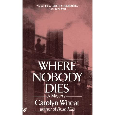 Where Nobody Dies Cass Jameson 2 By Carolyn Wheat