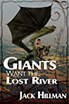 Giants Want the Lost River by Jack Hillman
