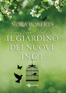 Il giardino dei nuovi inizi by Nora Roberts