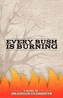 Every Bush Is Burning