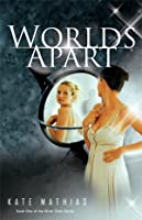 Worlds Apart (The Silver Oaks Series, #1)