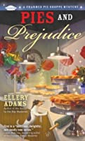 Pies and Prejudice (A Charmed Pie Shoppe Mystery #1)