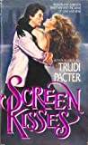 Screen Kisses by Trudi Pacter