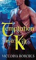 Temptation in a Kilt (Bad Boys of the Highlands, #1)